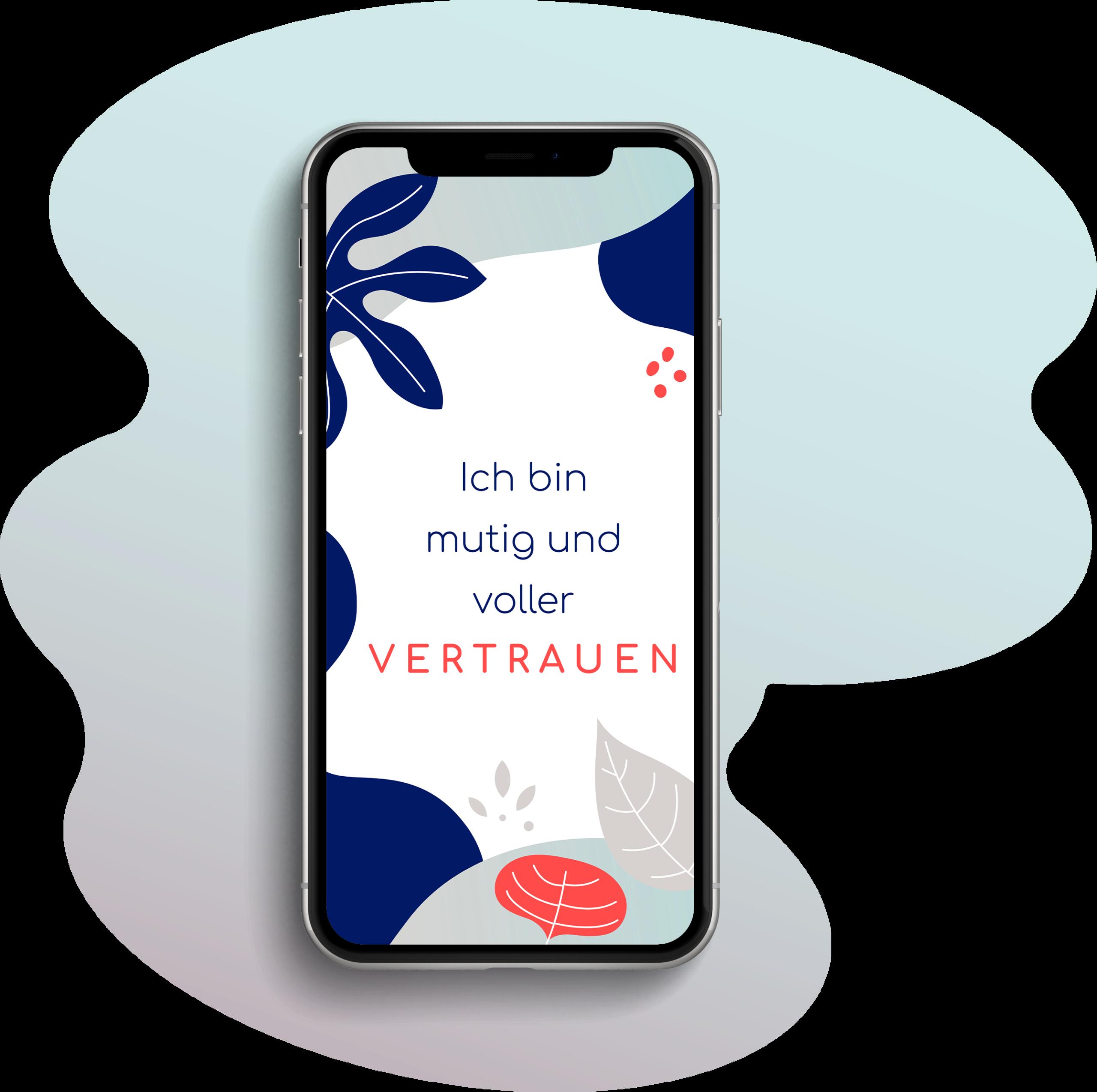 """Ansicht eines iPhone-Screens. Gezeigt wird ein Handy Wallpaper mit einer Illustration in blau, rot und grau. Blätter und Blumen umrahmen die Affirmation """"Ich bin mutig und voller Vertrauen"""""""